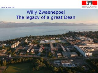 Willy Zwaenepoel The legacy of a great Dean