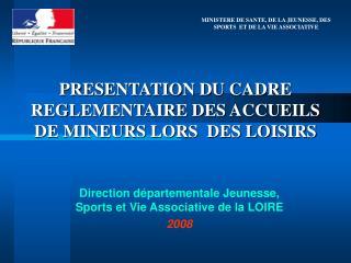 PRESENTATION DU CADRE REGLEMENTAIRE DES ACCUEILS DE MINEURS LORS  DES LOISIRS