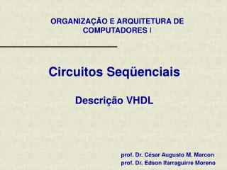 Circuitos Seqüenciais Descrição VHDL