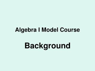 Algebra I Model Course