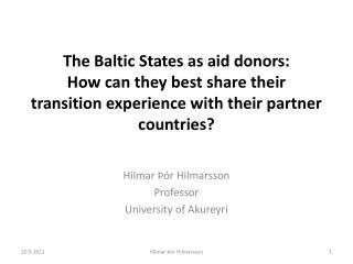 Hilmar Þór Hilmarsson Professor  University of Akureyri