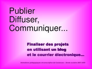 Publier Diffuser, Communiquer...