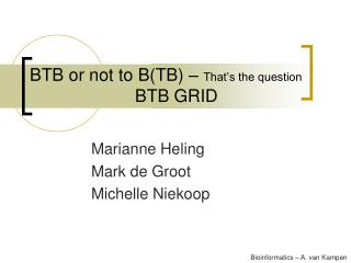 BTB or not to B(TB) –  That's the question 			BTB GRID