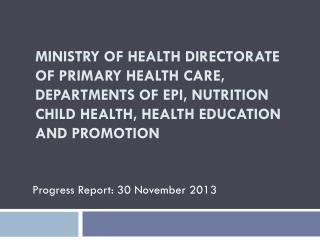 Progress Report: 30 November 2013