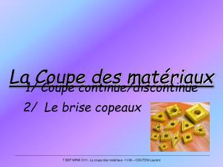 La Coupe des matériaux