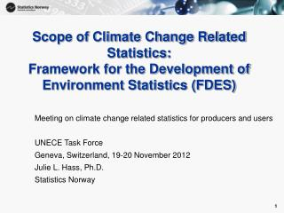 Meeting on climate change related statistics for producers and users UNECE Task Force