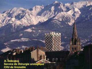 JL Descotes Service de chirurgieurologique CHU de Grenoble