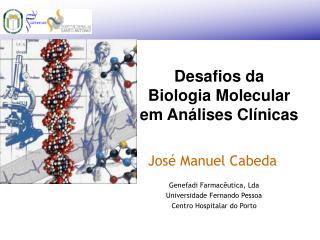 Desafios da  Biologia Molecular em Análises Clínicas