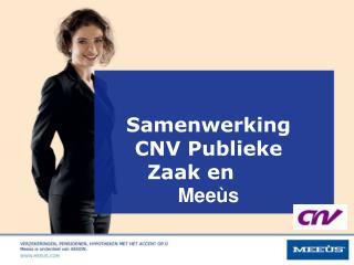 Samenwerking CNV Publieke Zaak en Meeùs