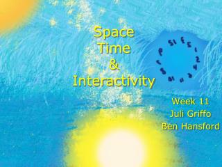 Space Time & Interactivity