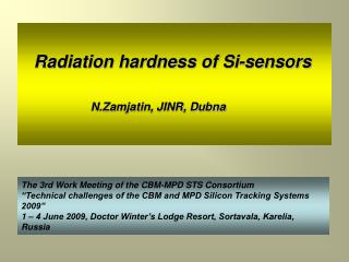 Radiation hardness of Si-sensors 			N.Zamjatin, JINR, Dubna