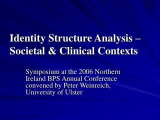 Identity Structure Analysis � Societal & Clinical Contexts