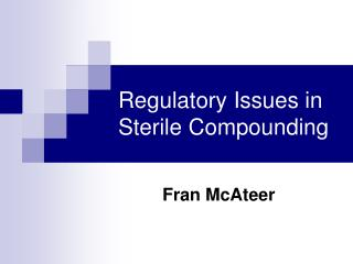 Regulatory Issues in Sterile Compounding