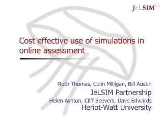Cost effective use of simulations in online assessment