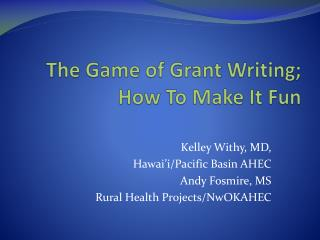 The Game of Grant Writing; How To Make It Fun