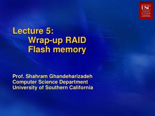 Lecture 5: 	Wrap-up RAID 	Flash memory