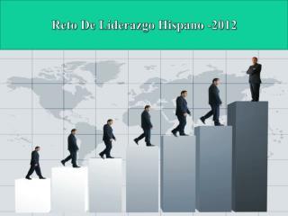 Reto  De Liderazgo Hispano -2012