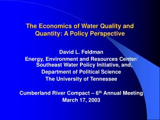 The Economics of Water Quality and Quantity: A Policy Perspective