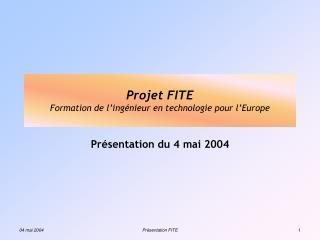 Projet FITE Formation de l'ingénieur en technologie pour l'Europe
