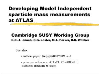Developing Model Independent sparticle mass measurements at ATLAS