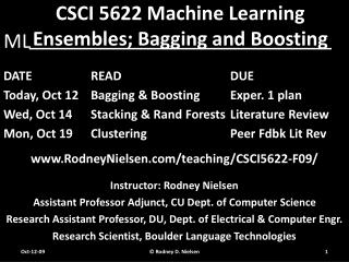 CSCI 5622 Machine Learning Ensembles; Bagging and Boosting