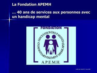 L a Fondation APEMH … 40 ans de services aux personnes avec un handicap mental