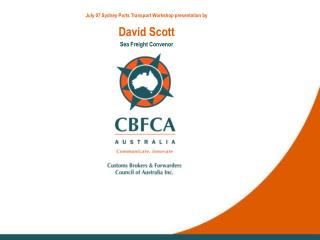 July 07 Sydney Ports Transport Workshop presentation by David Scott Sea Freight Convenor