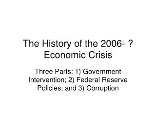 The History of the 2006- ? Economic Crisis