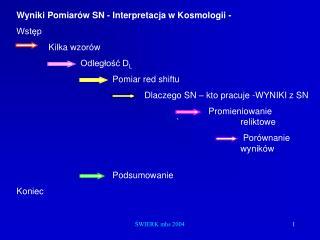 Wyniki Pomiarów SN - Interpretacja w Kosmologii -  Wstęp Kilka wzorów Odległość D L