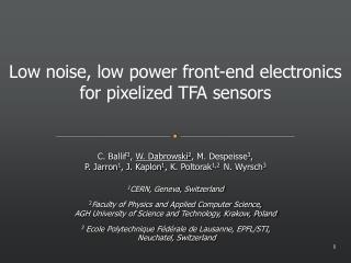 Low noise, low power front - end electronics  for pixelized TFA sensors