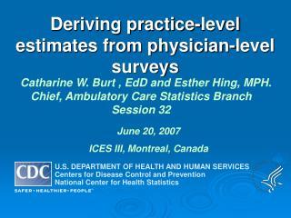 Deriving practice-level estimates from physician-level surveys