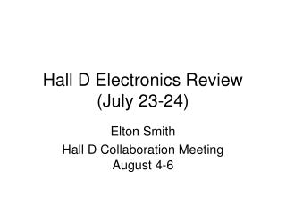 Hall D Electronics Review (July 23-24)