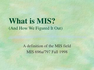 What is MIS? (And How We Figured It Out)