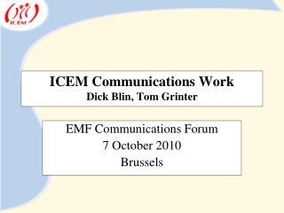 ICEM Communications Work Dick Blin, Tom Grinter