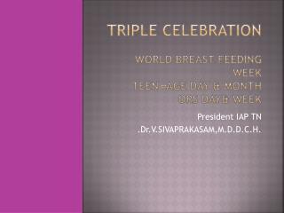 Triple celebration World breast feeding week Teen –age day & month ors day& week