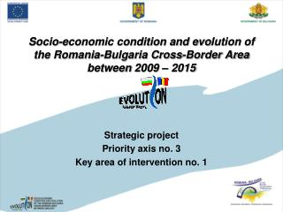 Strategic project Priority axis no. 3 Key area of intervention no. 1