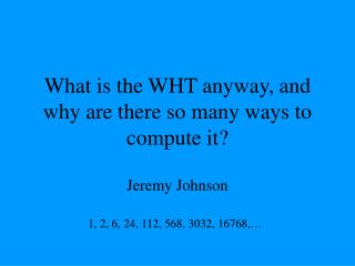 What is the WHT anyway, and why are there so many ways to compute it?