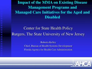 Center for State Health Policy Rutgers, The State University of New Jersey Roberta Kelley