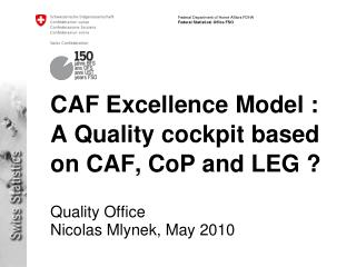 CAF Excellence Model : A Quality cockpit based on CAF, CoP and LEG ?
