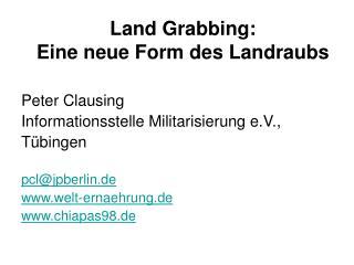 Land Grabbing:  Eine neue Form des Landraubs