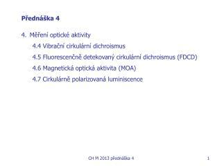 Přednáška 4 Měření optické aktivity 4.4 Vibrační cirkulární dichroismus