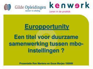Europportunity Een titel voor duurzame samenwerking tussen mbo- instellingen ?