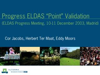 "Progress ELDAS ""Point"" Validation (ELDAS Progress Meeting, 10-11 December 2003, Madrid)"