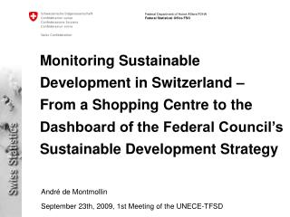 André de Montmollin September 23th, 2009, 1st Meeting of the UNECE-TFSD