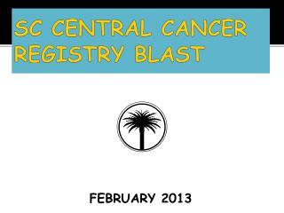 SC CENTRAL CANCER REGISTRY BLAST