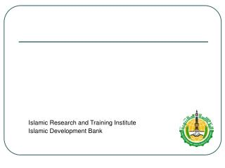 Islamic Research and Training Institute Islamic Development Bank
