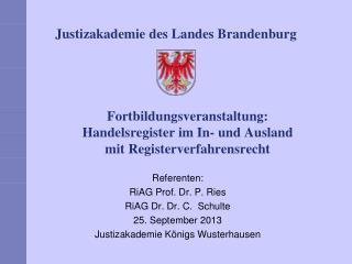 Fortbildungsveranstaltung:  Handelsregister im In- und Ausland mit Registerverfahrensrecht