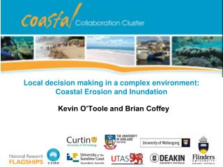 Local decision making in a complex environment: Coastal Erosion and Inundation