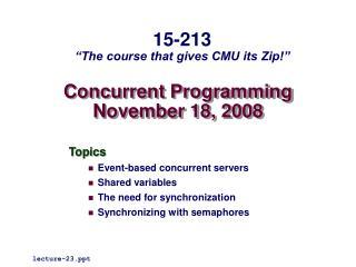 Concurrent Programming November 18, 2008