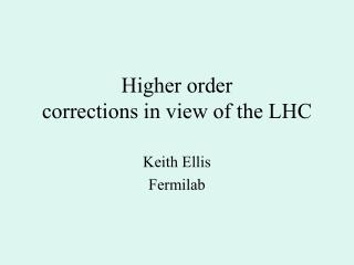 Higher order corrections in view of the LHC